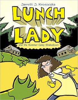 Lunch Lady and the Summer Camp Shakedown (Lunch Lady Series #4)