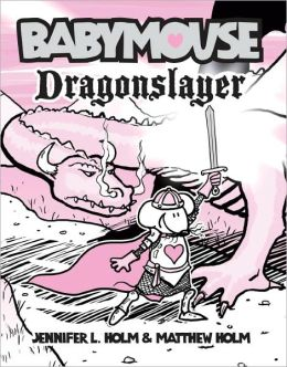 Dragonslayer (Babymouse Series #11)