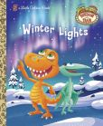 Book Cover Image. Title: Winter Lights (Dinosaur Train), Author: Andrea Posner-Sanchez