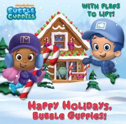 Happy Holidays, Bubble Guppies! (Bubble Guppies)