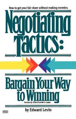 Negotiating Tactics: Bargain Your Way to Winning