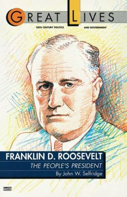 Franklin D. Roosevelt: The People's President