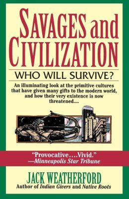 Savages and Civilization; Who Will Survive?
