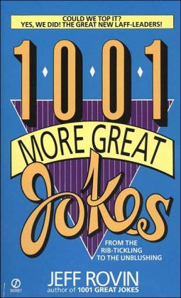 1001 More Great Jokes: From the Rib-Tickling to the Unblushing
