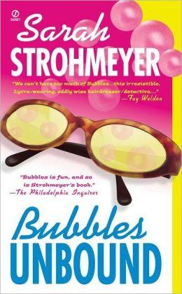 Bubbles Unbound (Bubbles Yablonsky Series #1)