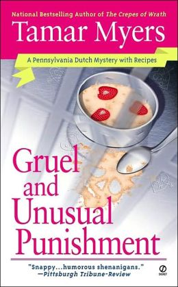 Gruel and Unusual Punishment (Pennsylvania Dutch Mystery Series #10)