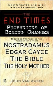 The End Times: Prophecies of Coming Changes