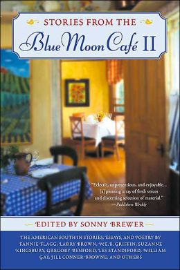 Stories from the Blue Moon Café II: An Anthology of Southern Literature