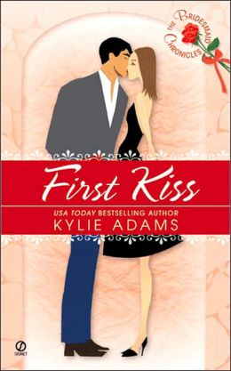 First Kiss: Book Two of The Bridesmaid Chronicles