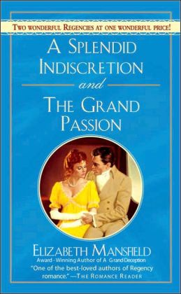 A Splendid Indescretion and the Grand Passion