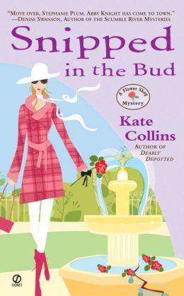 Snipped in the Bud (Flower Shop Mystery Series #4)