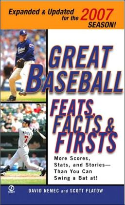 Great Baseball Feats, Facts and Firsts (2007 Edition)