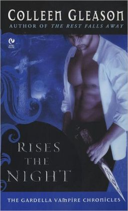 Rises the Night (Gardella Vampire Chronicles Series #2)