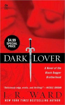 Dark Lover (Black Dagger Brotherhood Series #1)