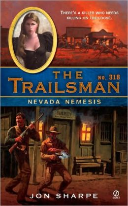 Nevada Nemesis 318 (Trailsman Series #318)