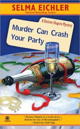 Murder Can Crash Your Party: A Desiree Shapiro Mystery