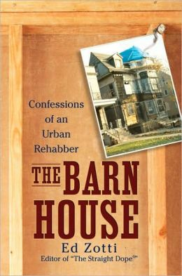 Barn House: Confessions of an Urban Rehabber