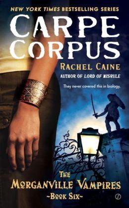 Carpe Corpus (Morganville Vampires Series #6)