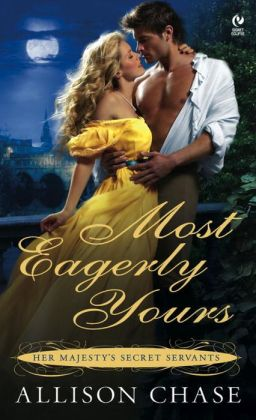 Most Eagerly Yours (Her Majesty's Secret Servants Series #1)