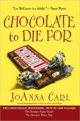 Chocolate to Die for (Chocolate Puppy Puzzle & Chocolate Mouse Trap)