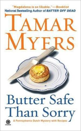 Butter Safe Than Sorry (Pennsylvania Dutch Mystery Series #18)