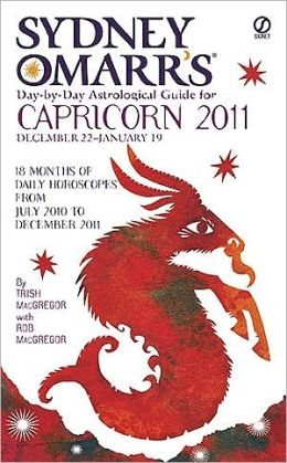 Sydney Omarr's Day-by-Day Astrological Guide for the Year 2011: Capricorn