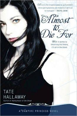 Almost to Die For (Vampire Princess of St. Paul Series #1)