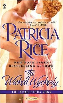 The Wicked Wyckerly: The Rebellious Sons Patricia Rice
