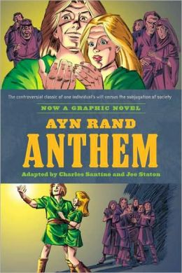 Ayn Rand's Anthem: The Graphic Novel Charles Santino, Ayn Rand and Joe Staton