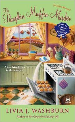 The Pumpkin Muffin Murder (Fresh-Baked Mystery Series #5)
