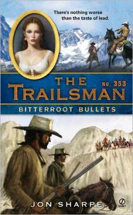 Bitterroot Bullets (Trailsman Series #353)