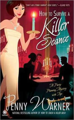 How to Survive a Killer Seance (Party Planning Mystery Series #3)