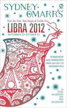 Sydney Omarr's Day-by-Day Astrological Guide for the Year 2012: Libra