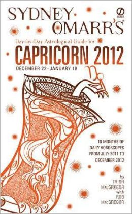 Sydney Omarr's Day-by-Day Astrological Guide for the Year 2012: Capricorn