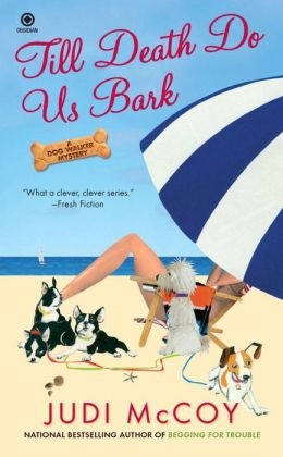 Till Death Do Us Bark (Dog Walker Mystery Series #5)