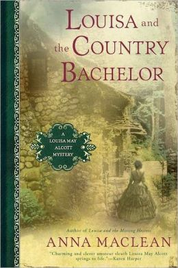 Louisa and the Country Bachelor: A Louisa May Alcott Mystery