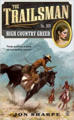 High Country Greed (Trailsman Series #365)