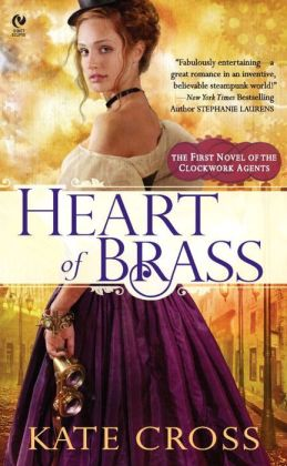 Heart of Brass: A Novel of the Clockwork Agents