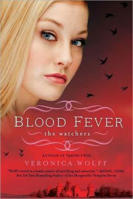 Blood Fever (Veronica Wolff's Watchers Series)