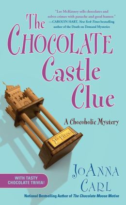 The Chocolate Castle Clue: A Chocoholic Mystery JoAnna Carl