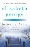 Book Cover Image. Title: Believing the Lie (Inspector Lynley Series #16), Author: Elizabeth George