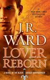 Book Cover Image. Title: Lover Reborn (Black Dagger Brotherhood Series #10), Author: J. R. Ward