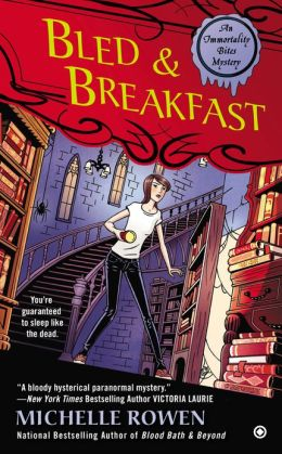 Bled and Breakfast (Immortality Bites Mystery Series #2)