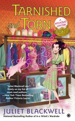 Tarnished and Torn: A Witchcraft Mystery Juliet Blackwell