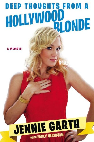 Free read books online download Deep Thoughts From a Hollywood Blonde (English Edition) by Jennie Garth, Emily Heckman ePub MOBI FB2 9780451240279