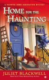 Book Cover Image. Title: Home For the Haunting (Haunted Home Renovation Series #4), Author: Juliet Blackwell