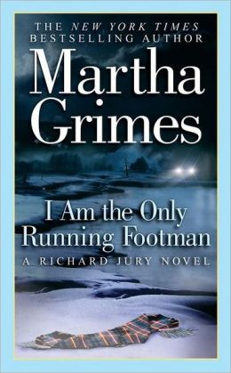 I Am the Only Running Footman (Richard Jury Series #8)