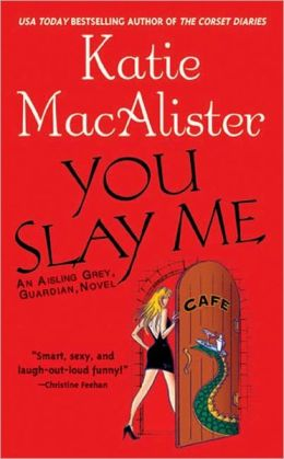 You Slay Me (Aisling Grey, Guardian Series #1)