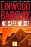 Book Cover Image. Title: No Safe House, Author: Linwood Barclay
