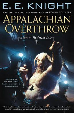 Appalachian Overthrow: A Novel of the Vampire Earth
